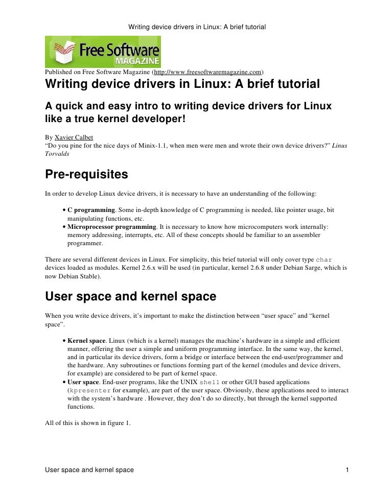 Writing device drivers in Linux: A brief tutorial     Published on Free Software Magazine (http://www.freesoftwaremagazine...