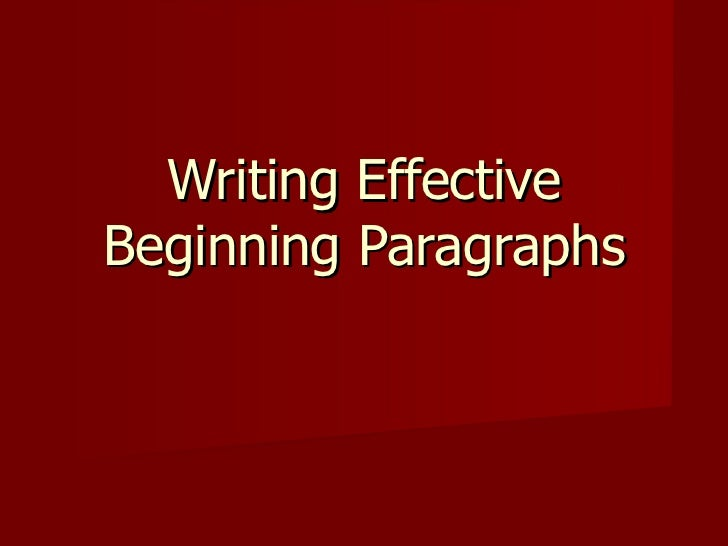 effective beginning of writing essay Introduction body paragraphs transitions, signal phrases & quotation  from  the general to the specific, a good introduction to an academic essay should.