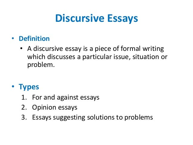 discursive style essay Organising a discursive essay there are three basic structures (ways of organising) for the discursive essay - you argue strongly for a given discussion topic you argue strongly against a given.