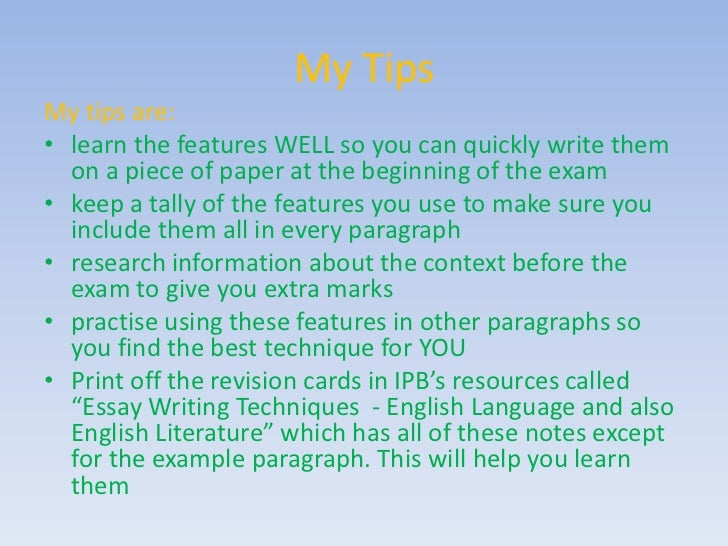 techniques for writing an essay Tips on writing essay exams the well-organized, neat-appearing individual will usually get the nod over another equally capable person who is disorganized and.