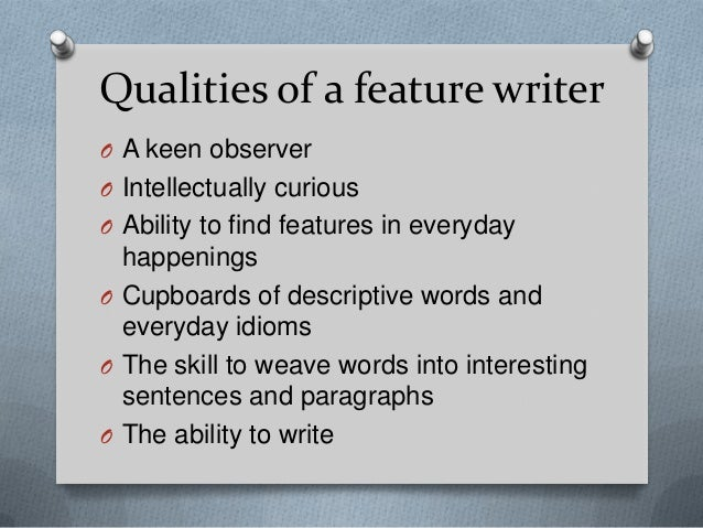 features of essay writing Writing a college application essay is not alone is not the key to effective essay writing because it does in fact contain many of the same features.