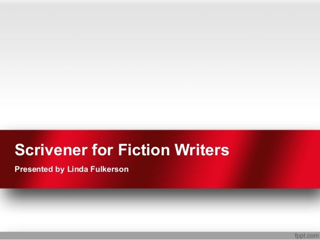 Scrivener for Fiction Writers Presented by Linda Fulkerson