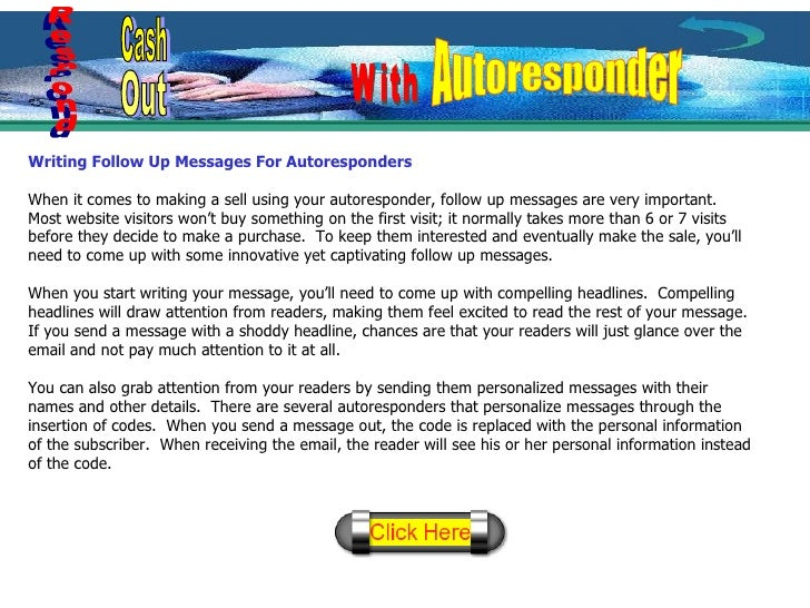 Writing Follow Up Messages For Autoresponders When it comes to making a sell using your autoresponder, follow up messages ...