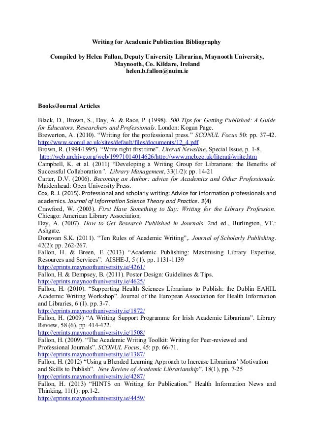 Writing for Academic Publication Bibliography Compiled by Helen Fallon, Deputy University Librarian, Maynooth University, ...
