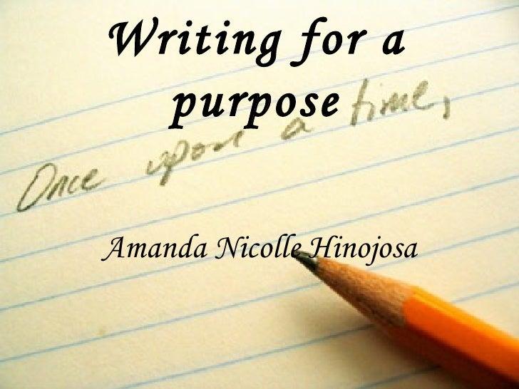 Writing for a purpose Amanda Nicolle Hinojosa