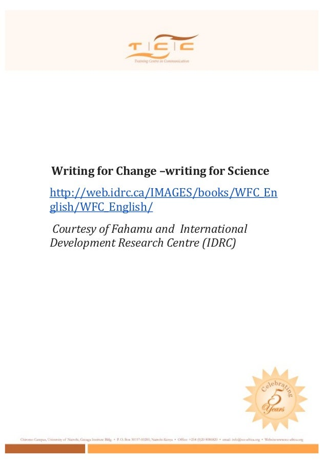 Writing for Change –writing for Sciencehttp://web.idrc.ca/IMAGES/books/WFC_English/WFC_English/Courtesy of Fahamu and Inte...
