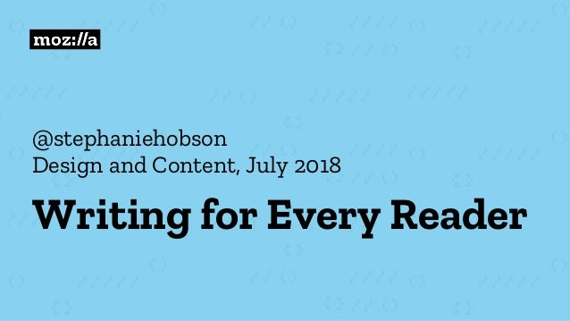@stephaniehobson Design and Content, July 2018 Writing for Every Reader
