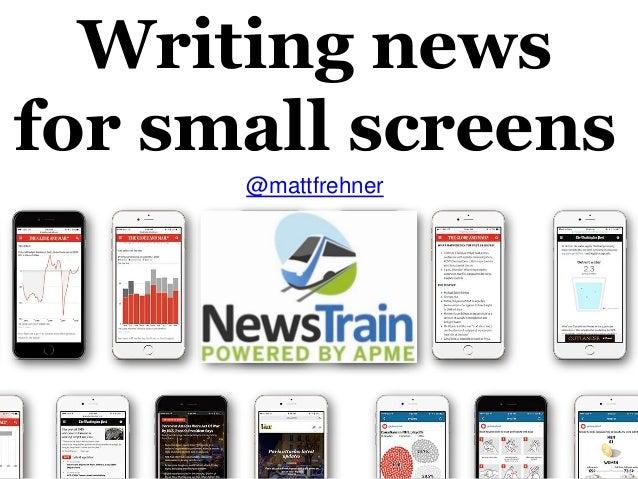 Writing news for small screens @mattfrehner