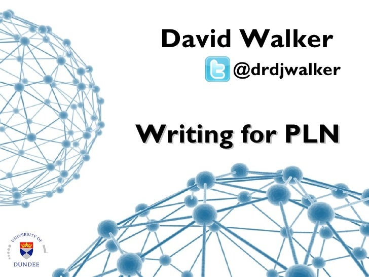 David Walker       @drdjwalkerWriting for PLN