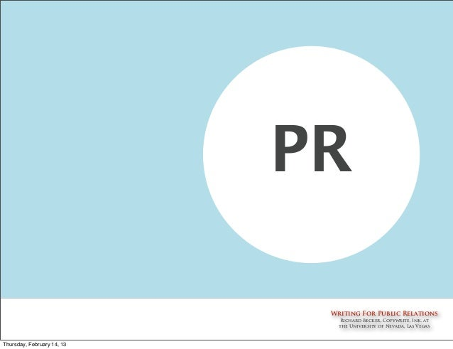 PR                             Writing For Public Relations                               Richard Becker, Copywrite, Ink. ...