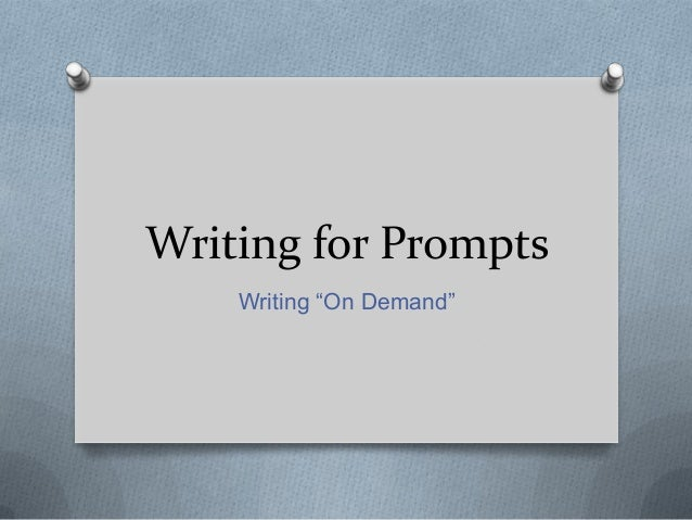 """Writing for Prompts Writing """"On Demand"""""""