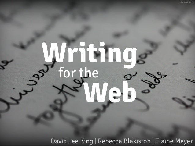 for the Writing David Lee King | Rebecca Blakiston | Elaine Meyer flic.kr/p/aHV47t Web
