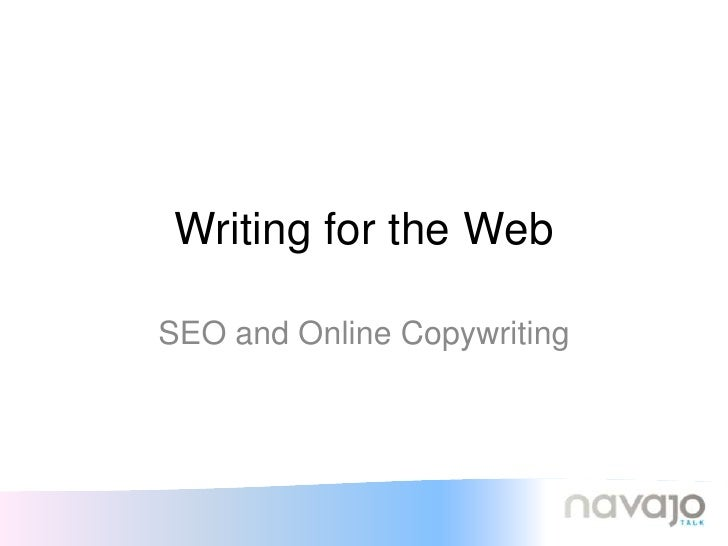 Writing for the Web<br />SEO and Online Copywriting<br />