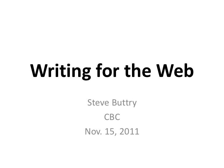 Writing for the Web      Steve Buttry           CBC      Nov. 15, 2011