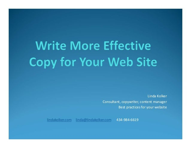 Linda Kolker Consultant, copywriter, content manager Best practices for your website lindakolker.com  linda@lindakolker.co...