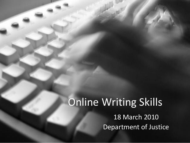 Online Writing Skills 18 March 2010 Department of Justice