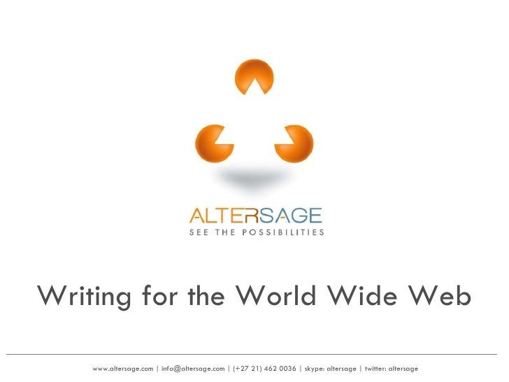 www.altersage.com | info@altersage.com | (+27 21) 462 0036 | skype: altersage | twitter: altersage  Writing for the World ...