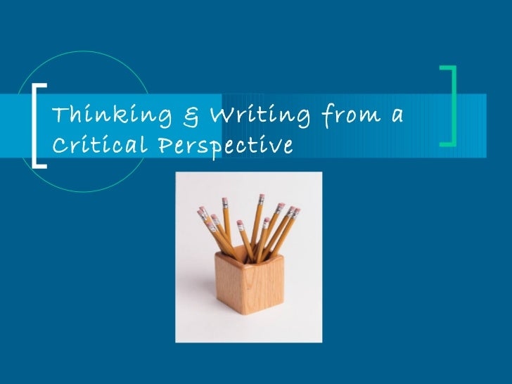 Thinking & Writing from aCritical Perspective