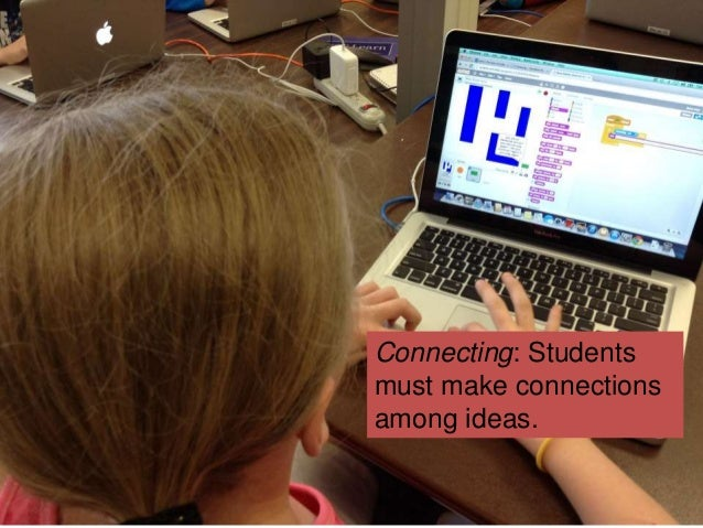 Connecting: Students must make connections among ideas.