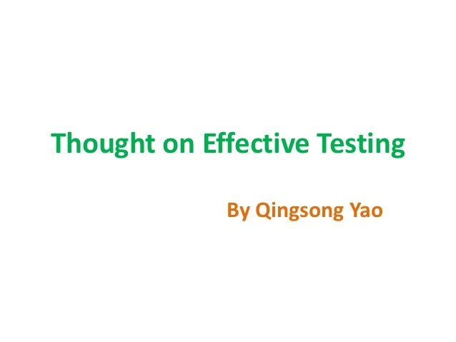 Thought on Effective Testing             By Qingsong Yao