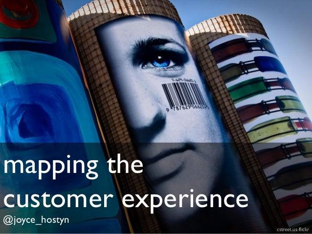 mapping the customer experience @joyce_hostyn cstreet.us flickr