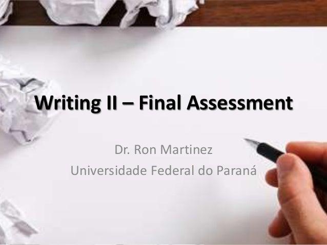 Writing II – Final Assessment Dr. Ron Martinez Universidade Federal do Paraná