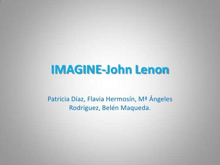 IMAGINE-John Lenon<br />Patricia Díaz, FlaviaHermosín, Mª Ángeles Rodríguez, Belén Maqueda.<br />
