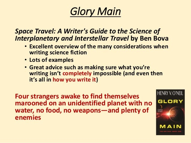 Glory Main  Space Travel: A Writer's Guide to the Science of  Interplanetary and Interstellar Travel by Ben Bova  • Excell...