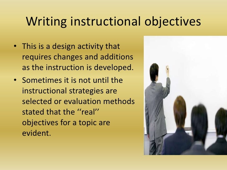 instructional objectives essay Bloom's taxonomy is a classification of the different objectives and skills that educators set for their students (learning objectives) what is bloom's taxonomy.