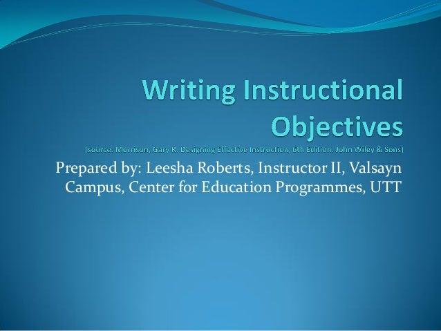 Prepared by: Leesha Roberts, Instructor II, Valsayn Campus, Center for Education Programmes, UTT