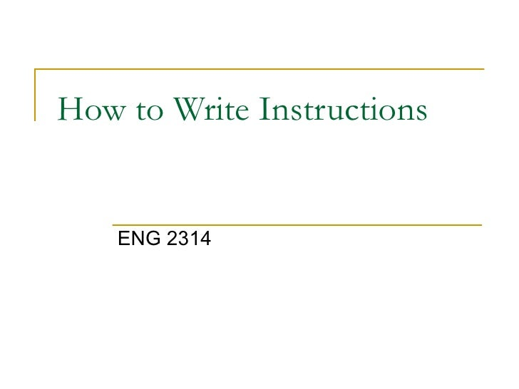 How to Write Instructions       ENG 2314
