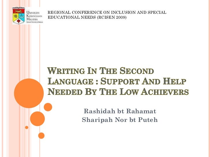 Rashidah bt Rahamat Sharipah Nor bt Puteh REGIONAL CONFERENCE ON INCLUSION AND SPECIAL EDUCATIONAL NEEDS (RCISEN 2009)