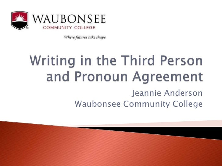 Writing In The Third Person And Pronoun Agreementu003cbr /u003eJeannie Anderson U003cbr  ...  Resume Third Person