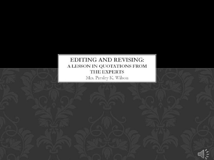 Editing and Revising: a lesson in quotations from the experts<br />
