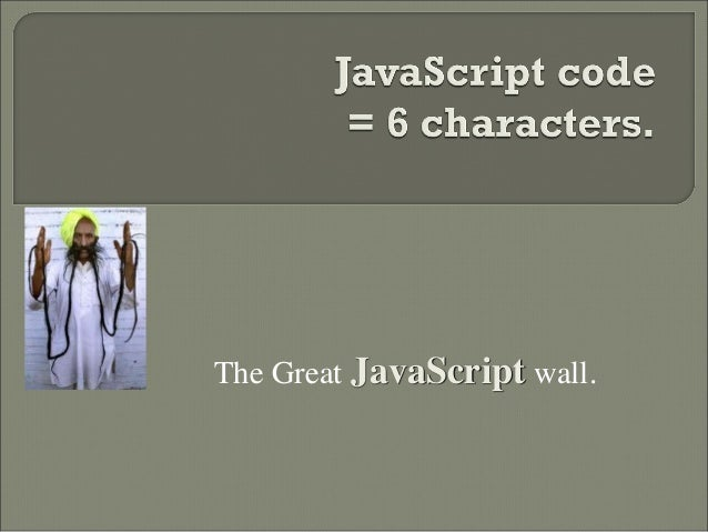 The Great JavaScript wall.