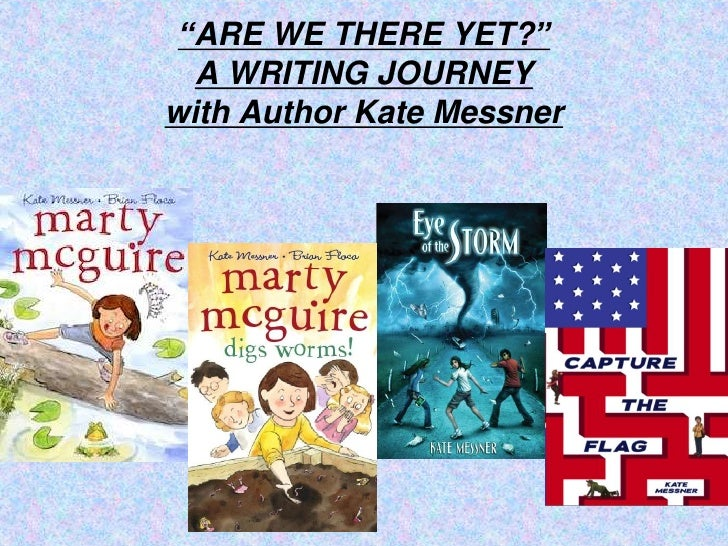 """ARE WE THERE YET?""  A WRITING JOURNEYwith Author Kate Messner"