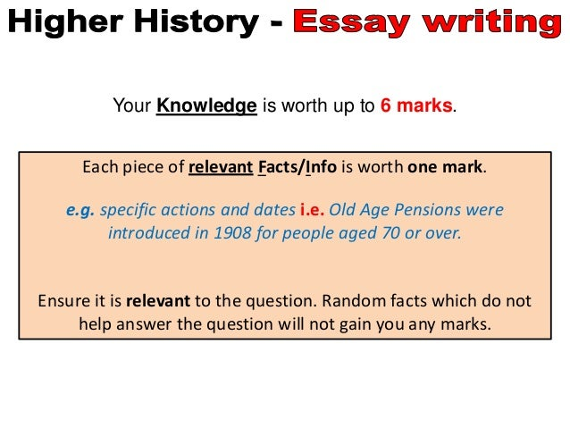 higher history essays Essay writing in higher history is very important overall, 70% of your grade will be ascertained from the essays you write, 30% from your assignment and 40% from your 2 essays in section 2 & 3 of the final examination first things first let us have a look at the criteria that the examiners will.