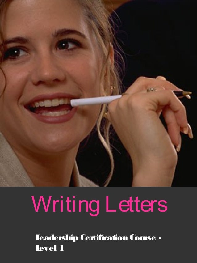 Writing LettersLeadership Certification Course -Level 1