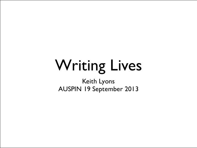 Writing Lives Keith Lyons AUSPIN 19 September 2013