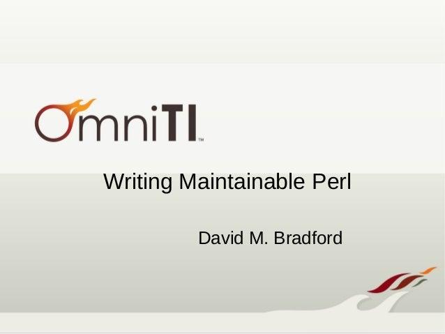 Writing Maintainable Perl David M. Bradford