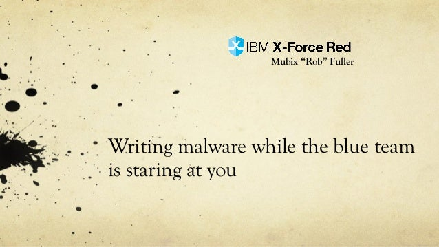 "Writing malware while the blue team is staring at you Mubix ""Rob"" Fuller"