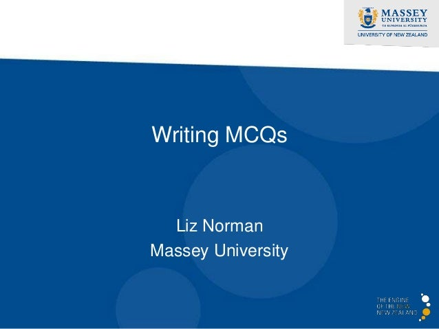 Writing MCQs  Liz Norman Massey University