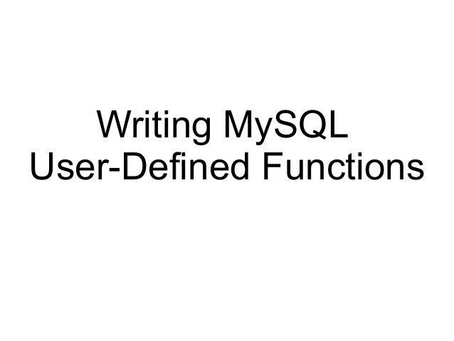 Writing MySQLUser-Defined Functions