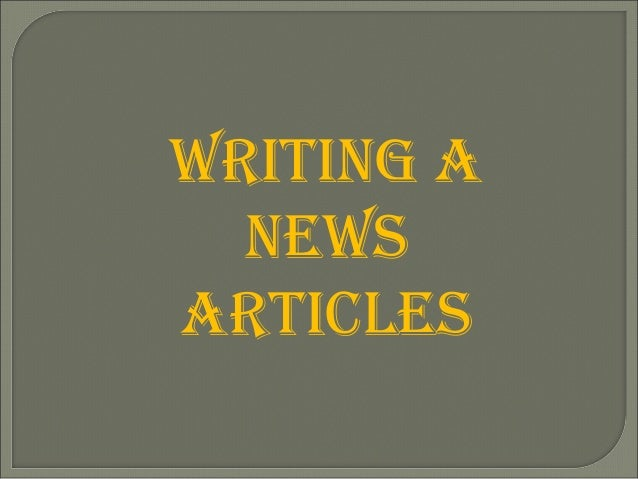 Writing a  neWs  articles