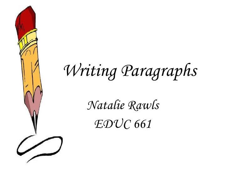 Writing Paragraphs Natalie Rawls EDUC 661