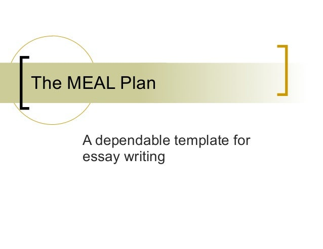"""essay meal plan The meal plan: a tool for effective paragraphing one way to envision a body paragraph is as a """"complete meal,"""" with the components being the paragraph's main idea, evidence, analysis, and link back to the larger claim main idea: your topic sentence stating the concrete claim the paragraph is advancing."""