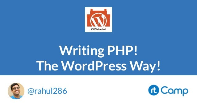 Writing PHP! The WordPress Way! @rahul286