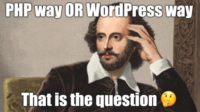 Writing PHP – The WordPress Way! by Rahul Bansal  @WordCamp Mumbai 2017 Slide 3