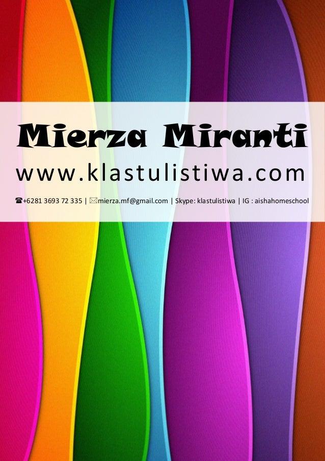 Mierza Miranti www.klastulistiwa.com +6281 3693 72 335   mierza.mf@gmail.com   Skype: klastulistiwa   IG : aishahomescho...