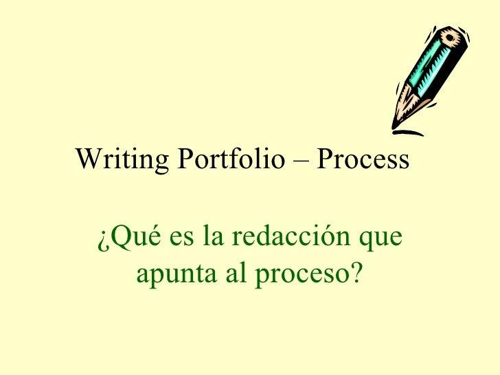 Writing Portfolio – Process  ¿Qué es la redacción que apunta al proceso?